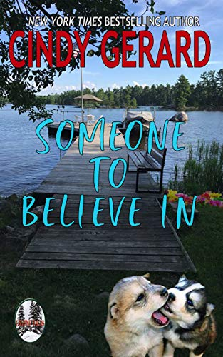 Someone To Believe In (Legend Lake Trilogy Book 3) Cindy Gerard