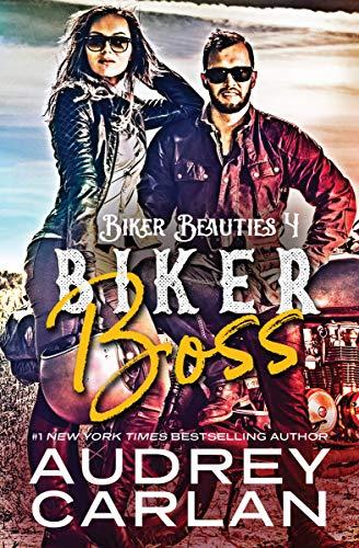 Biker Boss (Biker Beauties Book 4)  Audrey Carlan