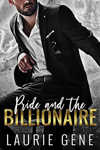 Pride And The Billionaire  Laurie Gene