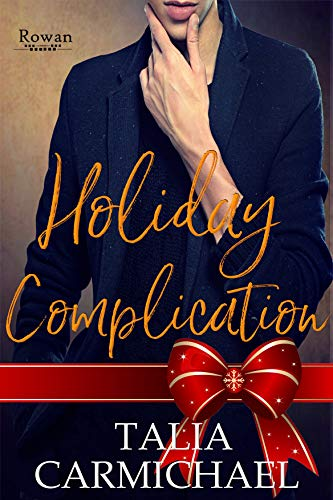 Holiday Complication (Rowan Book 12)  Talia Carmichael