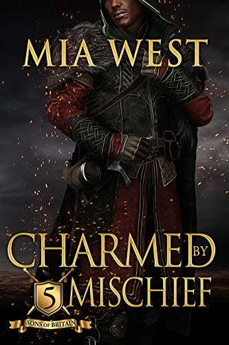 Charmed by Mischief (Sons of Britain Book 5) Mia West