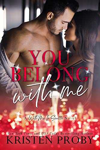 You Belong With Me (With Me In Seattle Book 14)  Kristen Proby