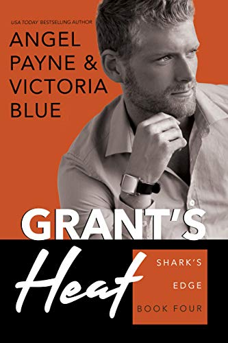 Grant's Heat (Shark's Edge Book 4) Angel Payne and Victoria Blue