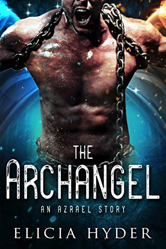 The Archangel: An Azrael Story (The Soul Summoner Companion Stories Book 3)  Elicia Hyder