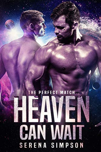 Heaven Can Wait: A Sci-Fi Romance (The Perfect Match)  Serena Simpson