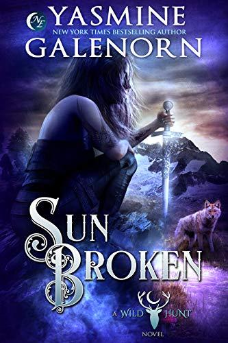 Sun Broken (Wild Hunt Book 11)  Yasmine Galenorn