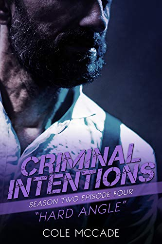 CRIMINAL INTENTIONS: Season Two, Episode Four: HARD ANGLE  Cole McCade