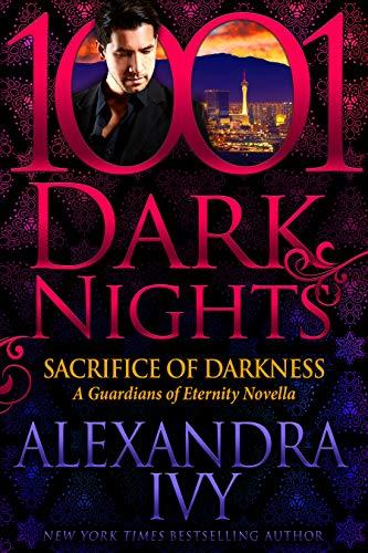 Sacrifice of Darkness: A Guardians of Eternity Novella  Alexandra Ivy
