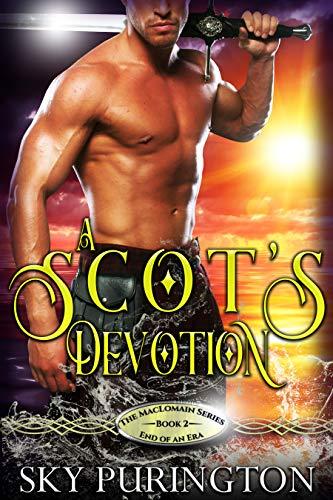 A Scot's Devotion (The MacLomain Series: End of an Era Book 2) Sky Purington