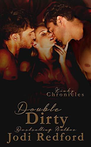 Double Dirty (Kinky Chronicles Book 7)  Jodi Redford