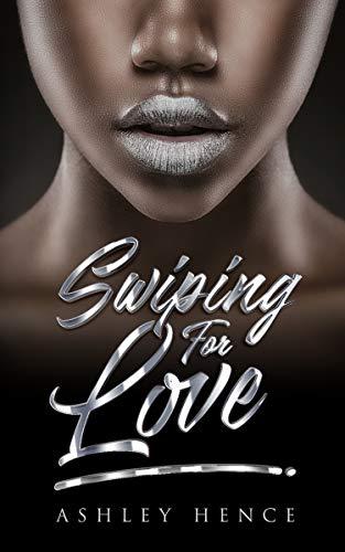 Swiping for Love (4YAH Love Crew Book 1) Ashley Hence