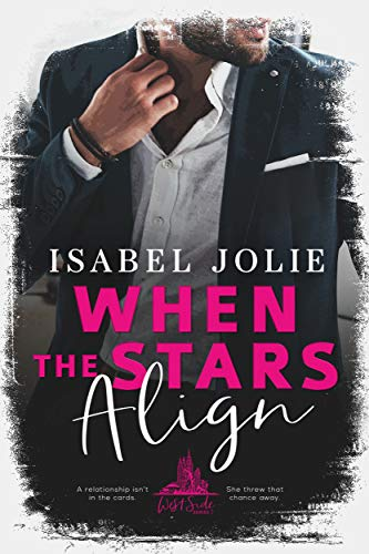 When The Stars Align (West Side Series Book 1) Isabel Jolie