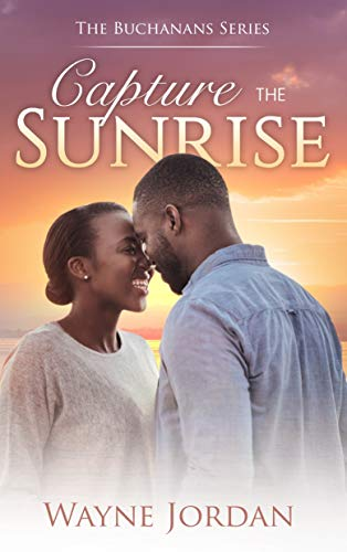 Capture The Sunrise (The Buchanans Book 1) Wayne Jordan