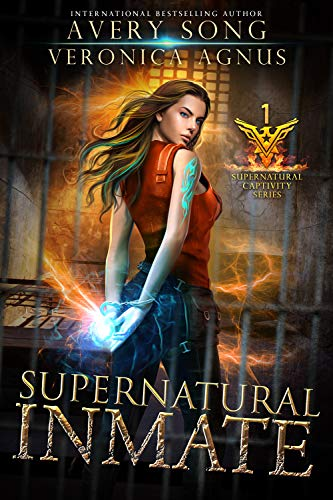 Supernatural Inmate: A Paranormal Prison Romance (Supernatural Captivity Series Book 1)  Avery Song and Veronica Agnus