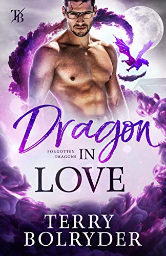 Dragon in Love (Forgotten Dragons Book 5) Terry Bolryder