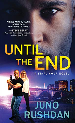 Until the End (Final Hour Book 3)  Juno Rushdan