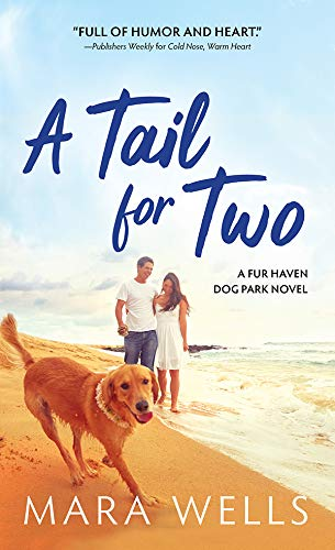 A Tail for Two (Fur Haven Dog Park Book 2) Mara Wells