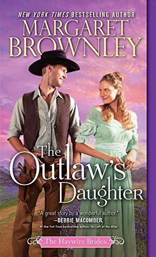 The Outlaw's Daughter (The Haywire Brides Book 3)  Margaret Brownley