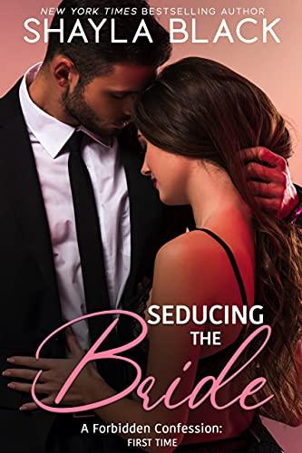 Seducing The Bride (A Forbidden Older Man / Younger Woman Romance)  Shayla Black