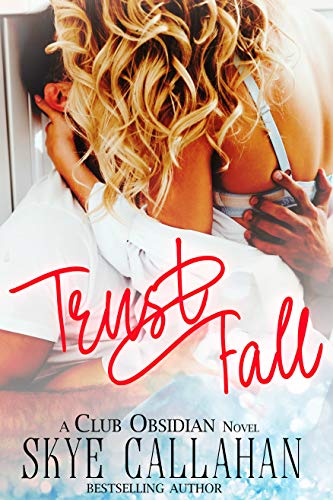 Trust Fall (Club Obsidian Book 2)  Skye Callahan