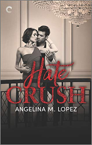 Hate Crush (Filthy Rich)  Angelina M. Lopez