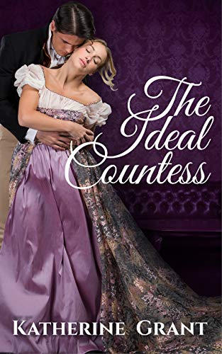 The Ideal Countess (The Countess Chronicles Book 1)  Katherine Grant