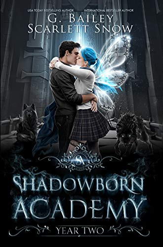 Shadowborn Academy: Year Two (Dark Fae Academy Series Book 2) G. Bailey and Scarlett Snow
