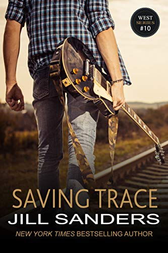 Saving Trace (The West Series Book 10)  Jill Sanders