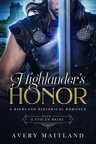 A Stolen Bride: A Historical Highland Romance (Highlander's Honor Book 2)  Avery Maitland