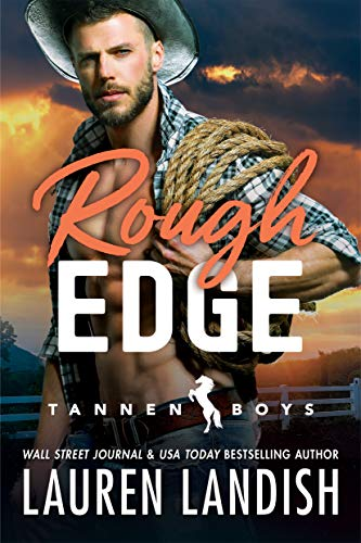 Rough Edge (Tannen Boys Book 2)  Lauren Landish