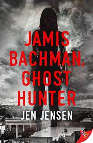 Jamis Bachman, Ghost Hunter  Jen Jensen