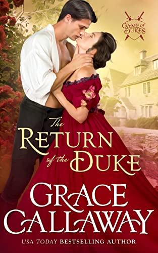 The Return of the Duke (Game of Dukes Book 5) Grace Callaway