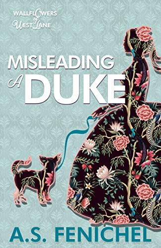 Misleading a Duke: A Thrilling Historical Regency Romance Book (The Wallflowers of West Lane 2) A.S. Fenichel