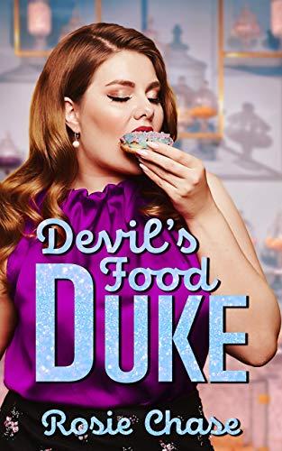 Devil's Food Duke (Sugar & Spice Book 2) Rosie Chase