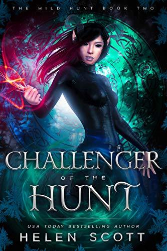 Challenger of the Hunt (The Wild Hunt Book 2)  Helen Scott
