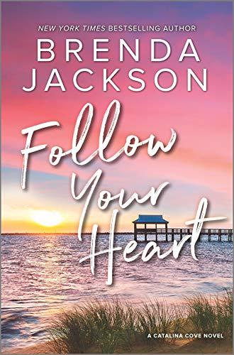Follow Your Heart: A Novel (Catalina Cove Book 4) Brenda Jackson