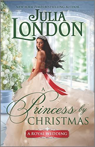 A Princess by Christmas (A Royal Wedding Book 3) Julia London