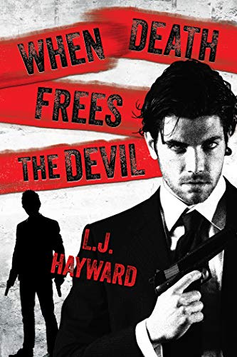 When Death Frees the Devil (Death and the Devil Book 3)  L.J. Hayward