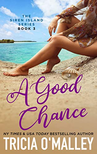 A Good Chance (The Siren Island Series Book 3)  Tricia O'Malley