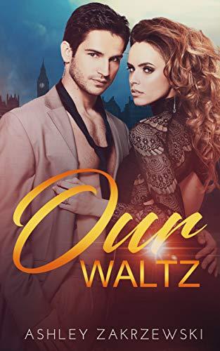 Our Waltz (Dancer's Dream Book 2)  Ashley Zakrzewski