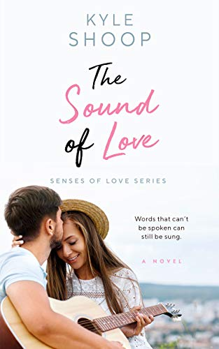 The Sound of Love (Senses of Love Book 1) Kyle Shoop