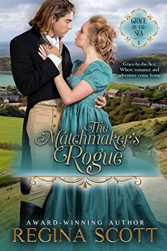 The Matchmaker's Rogue (Grace-by-the-Sea Book 1)  Regina Scott