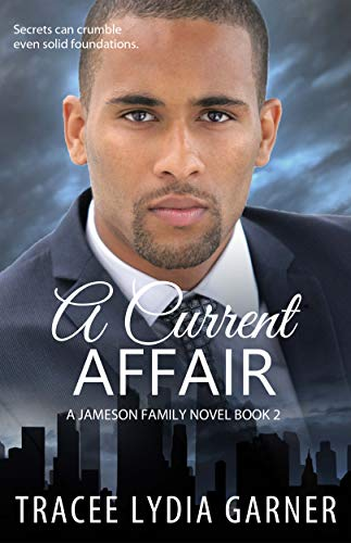A Current Affair (Book 2: Jameson Family Series)  Tracee Lydia Garner