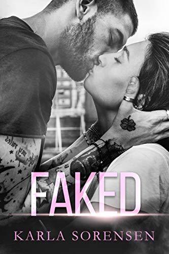 Faked: A sports romance  Karla Sorensen