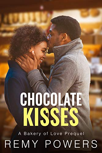 Chocolate Kisses: A Bakery of Love Prequel  Remy Powers