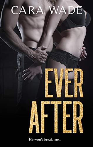 Ever After: A Dark Suspenseful Romance  Cara Wade