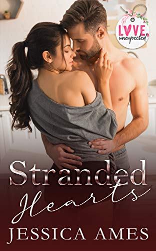 Stranded Hearts: Love, Unexpected Collection  Jessica Ames