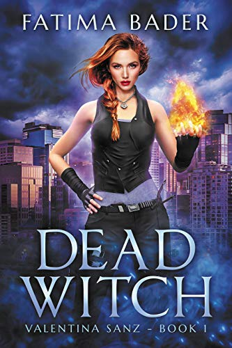 Dead Witch: An Urban Fantasy (Valentina Sanz Book 1) Fatima Bader