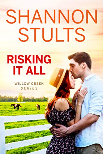 Risking It All (Willow Creek Book 3)  Shannon Stults