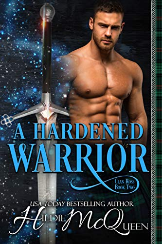 A Hardened Warrior (Clan Ross Book 2)  Hildie McQueen
